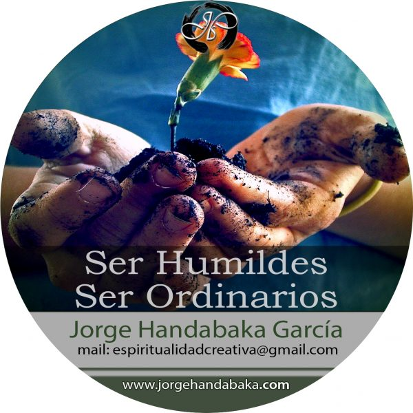 SER HUMILDES, SER ORDINARIOS