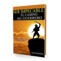 Ser Impecable el Camino del Guerrero