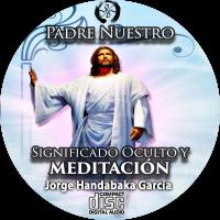 El Padre Nuestro Significado Oculto y Meditación