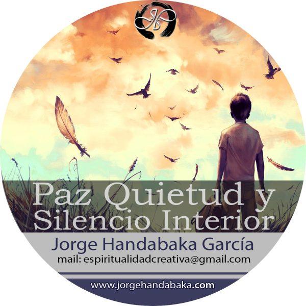 PAZ, QUIETUD Y SILENCIO INTERIOR