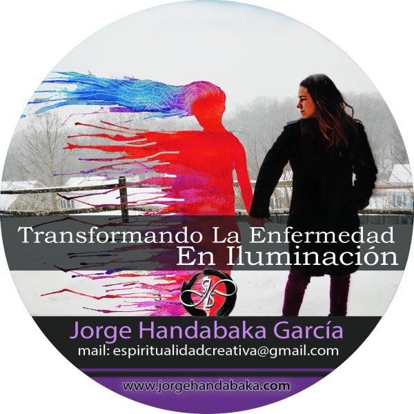 TRANSFORMANDO LA ENFERMEDAD EN ILUMINACIÓN