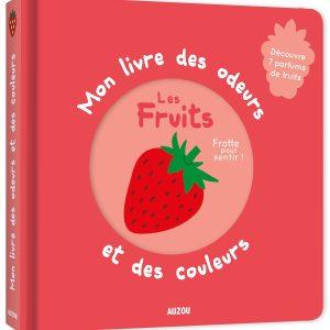 MON LIVRE DES ODEURS ET DES COULEURS – LES FRUITS (NOUVELLE EDITION)