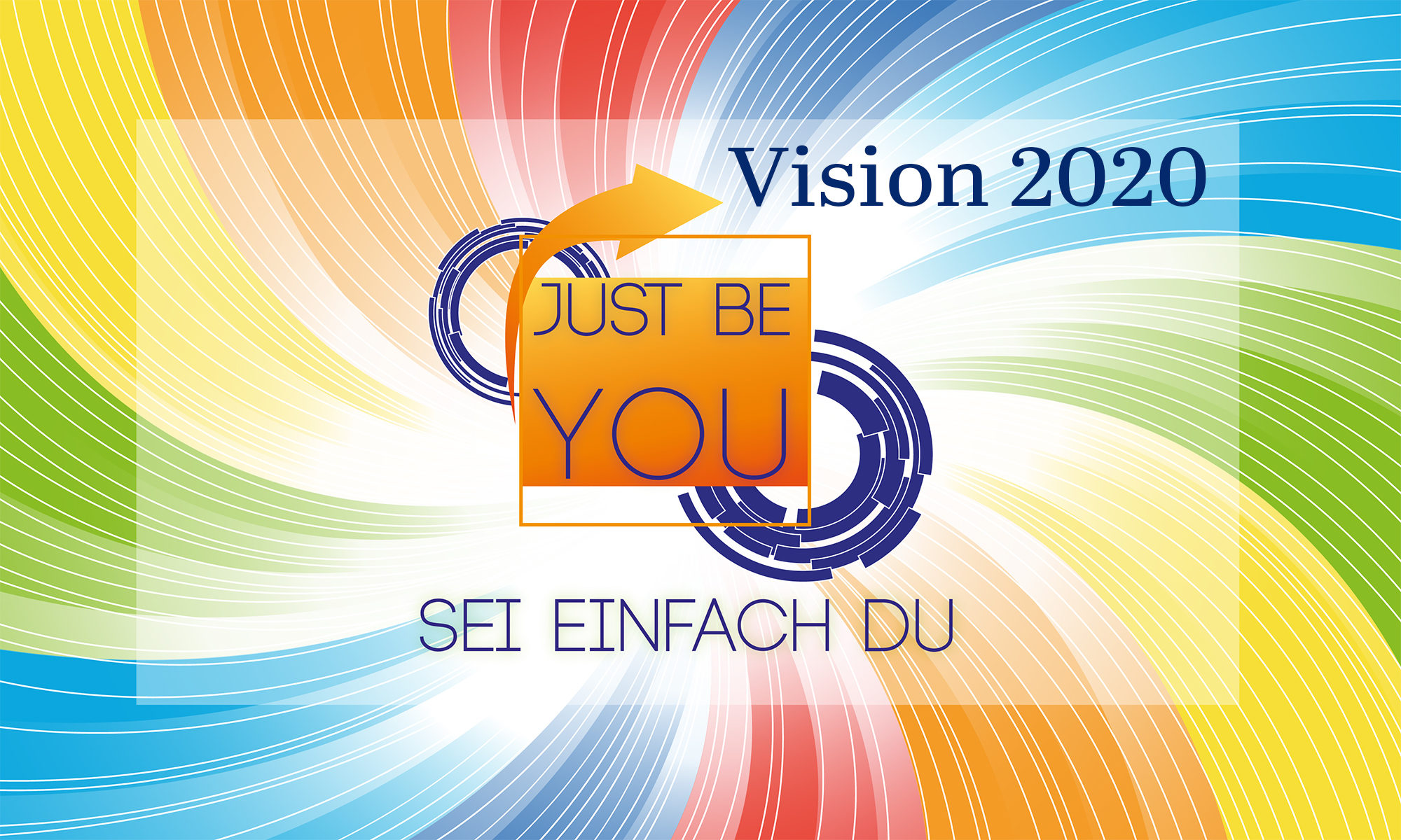 Vision 2020 - Just be You