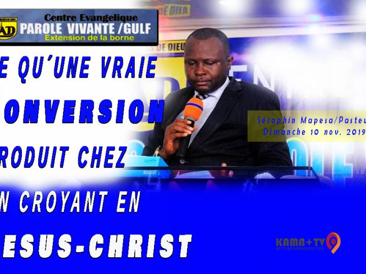 la Borne GULF:Ce qu´une vraie conversion produit chez un croyant en Jesus-Christ