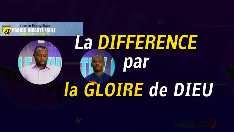 La différence par la gloire de Dieu