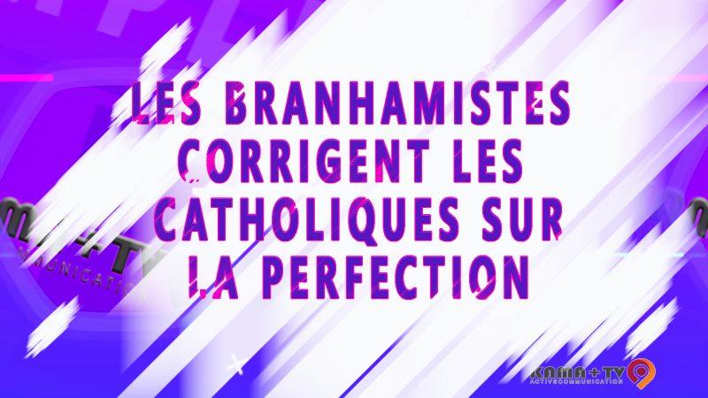 les branhamistes corrigent les catholiques sur la perfection