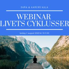 Webinar – 3. Livets Cyklusser 1. aug 2020