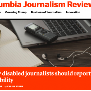 Screenshot der Seite des Columbia Journalism Review. Ein Bild mit einem Laptop, Diktiergerät und Stift und der Text: Why disabled journalists should report on disability ist zu sehen.