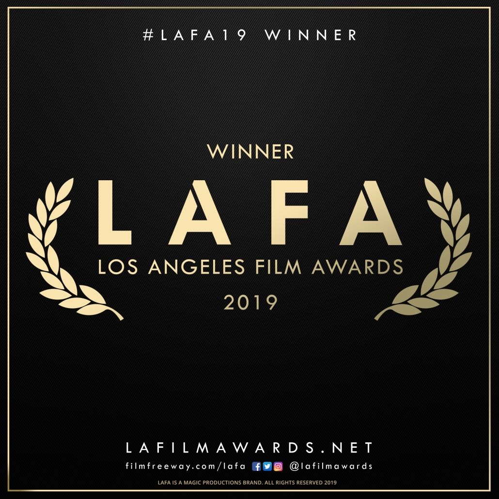White letters on black background: #LAFA19 winner, Winner LAFA, Los Angeles Film Awards, 2019