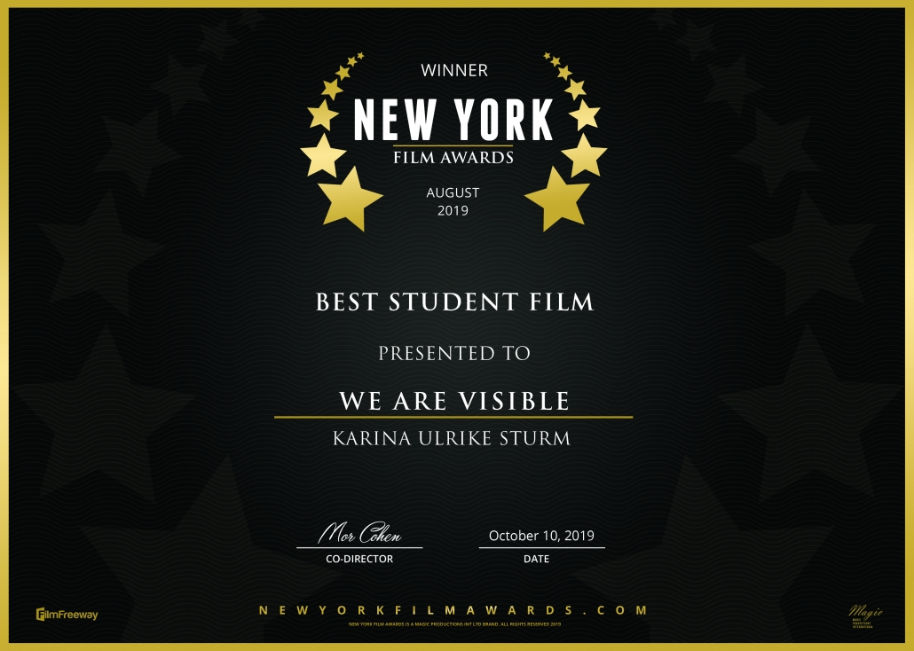 Winner Certificate. White letters on black background. Winner, New York Film Awards, August 2019, Best Student Film, Presented to: We Are Visible, Karina Ulrike Sturm