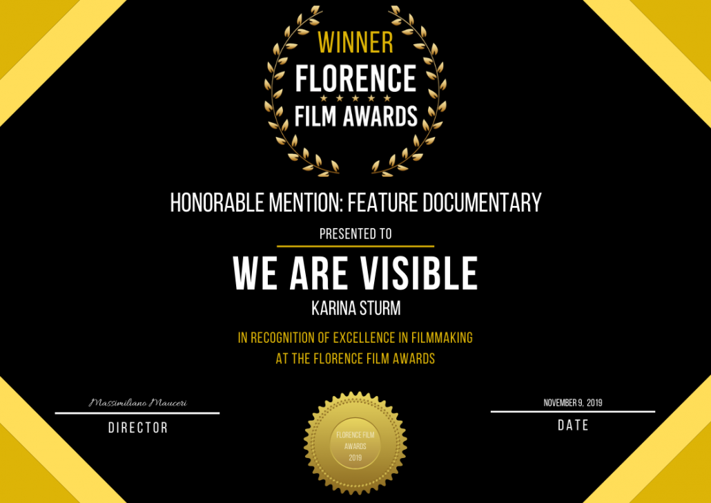 Certificate: Winner Florence Film Awards, We Are Visible, Honorable Mention Best Feature Documentary