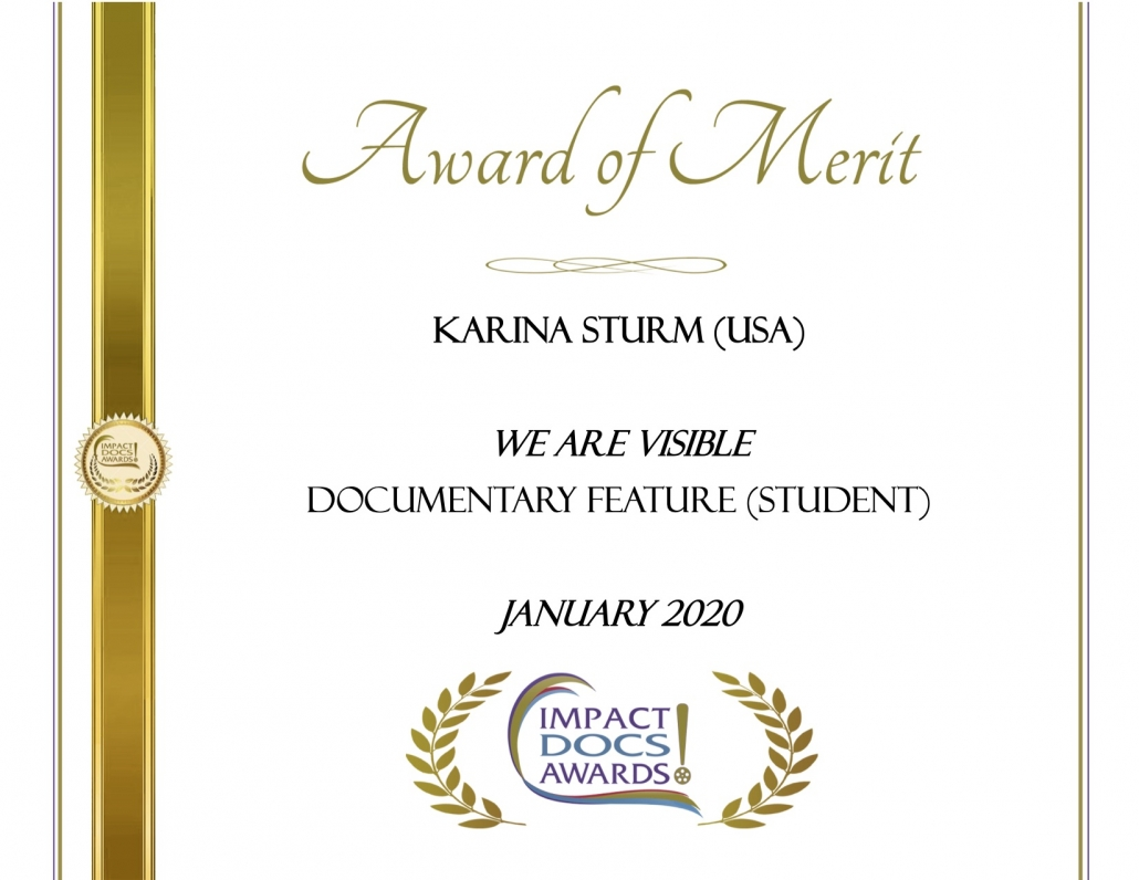 Impact Docs Award of Merit, We Are Visible, Documentary Feature (Student)