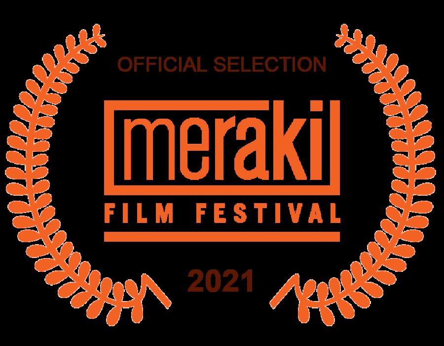 Festival Laurel: Official Selection, Meraki Film Festival, 2021