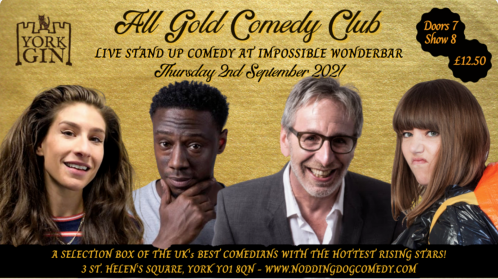 """It's the """"All Gold Comedy Club"""" poster, featuring photos of Louise Young (MC), Nathan Caton, Ian Stone & me. """"Live Stand Up Comedy at Impossible Wonderbar. Thursday 2nd September"""""""