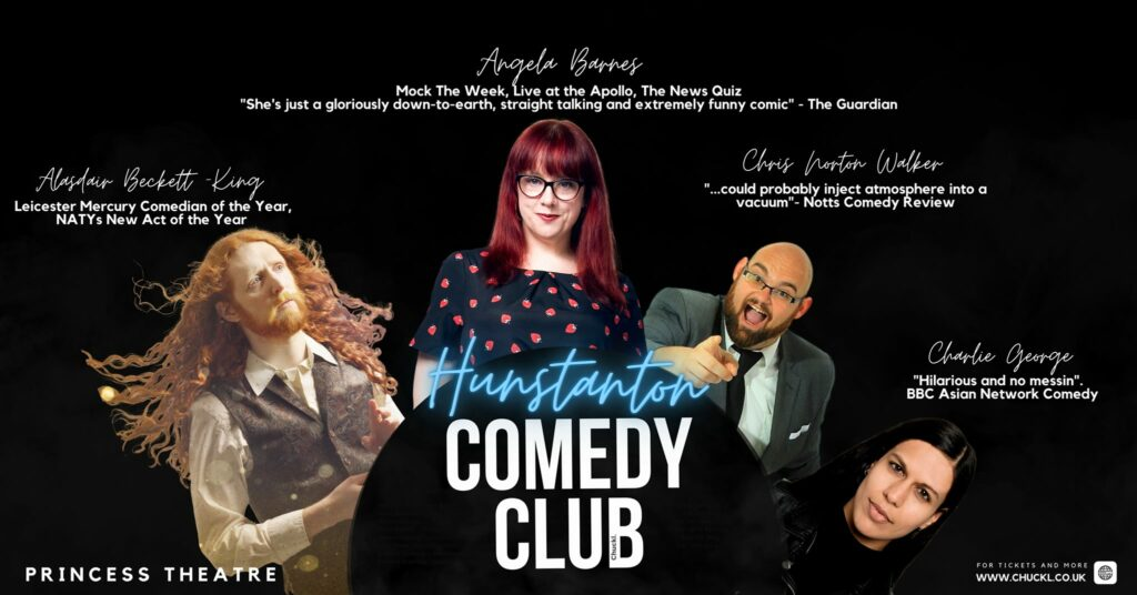 It's the Chuckl. poster for Hunstanton Comedy Club. Featuring Alasdair Beckett-King, Angela Barnes, Chris Norton Walker, and Charlie George (who I am replacing because she is real cool and famous now)