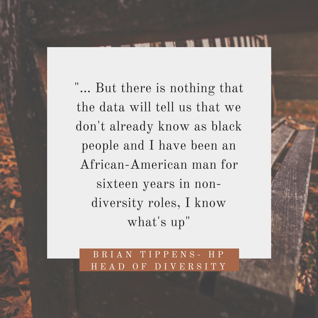 """People analytics: """"I have been an African-American man for sixteen years in non-diversity roles, I know what's up"""""""