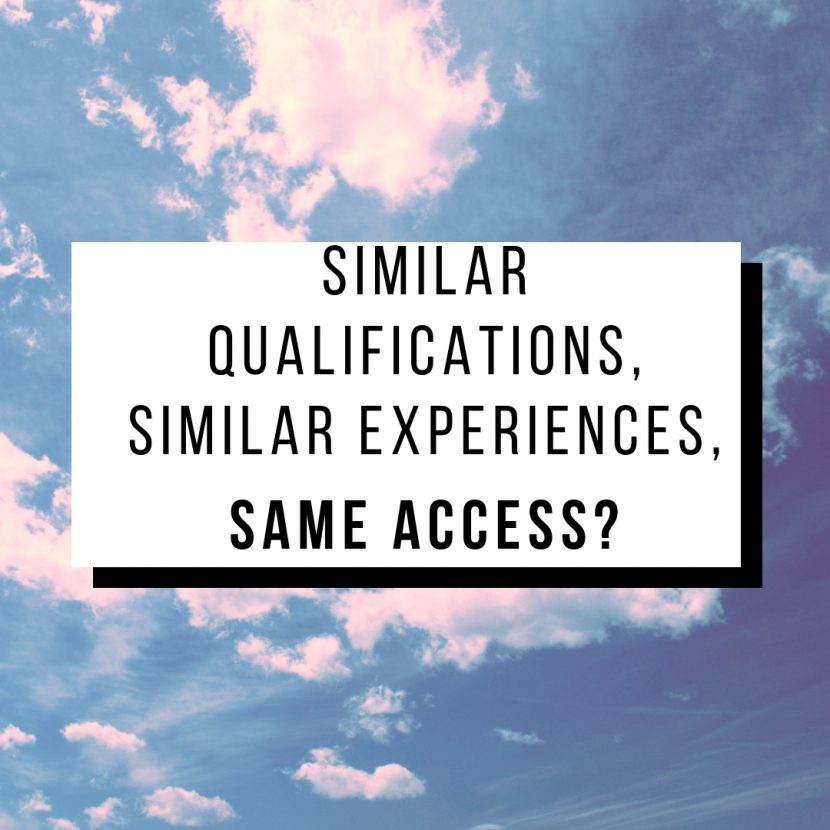 Similar qualifications, similar experiences, same access?