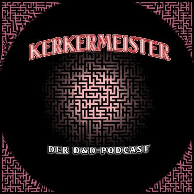 Kerkermeister: Der D&D-Podcast #5