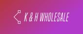 K & H WHOLESALE