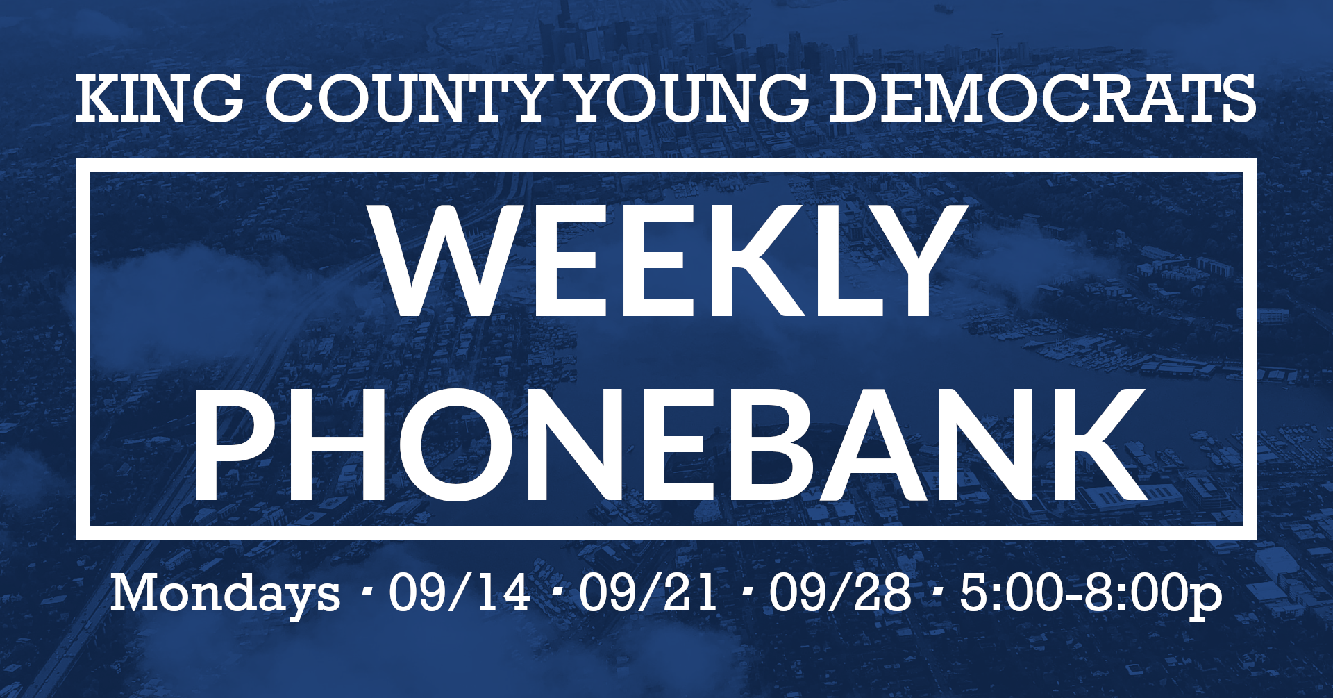 King County Young Democrats Weekly Phonebank. Mondays: 9/14, 9/21, 9/28. 5:00-8:00 PM
