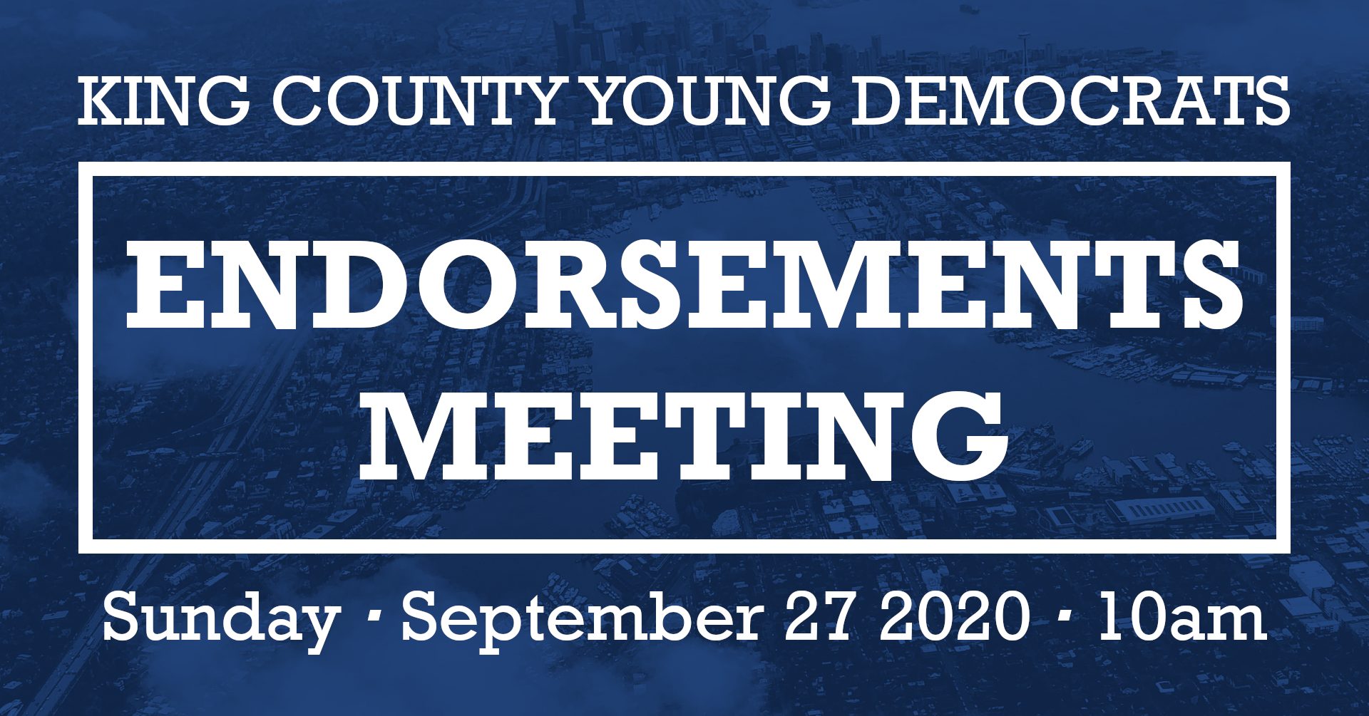 King County Young Endorsements Meeting. Sunday, September 27 2020 at 10 AM
