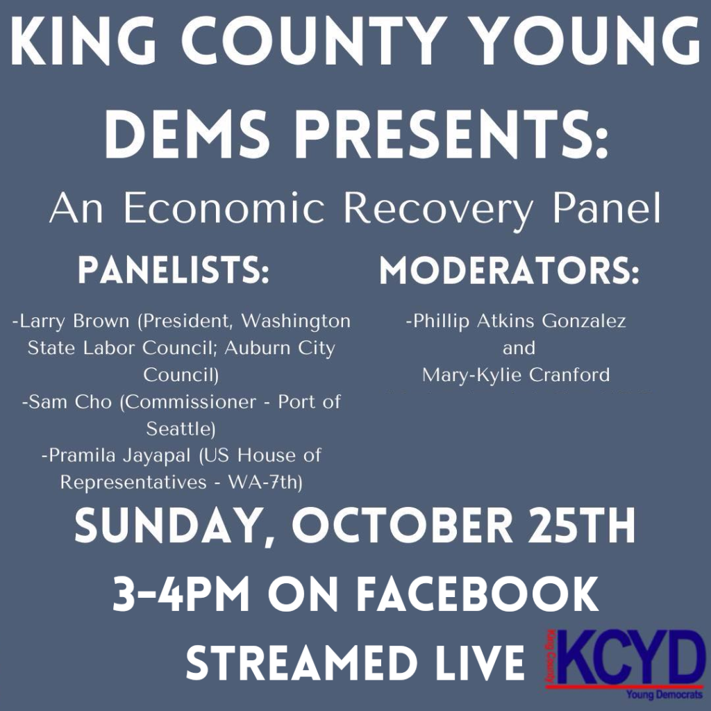 King County Young Dems Presents: An Economic Recovery Panel; Sunday, October 25th, 3-4pm on Facebook streamed live