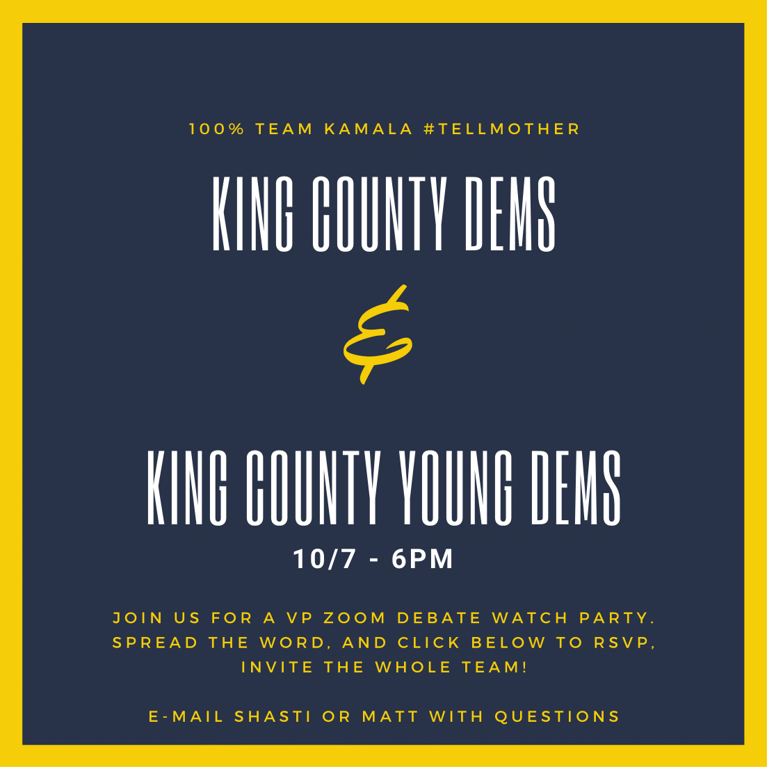 King County Dems & King County Young Dems, October 7th at 6 PM. Join us for a VP Zoom debate watch party. Spread the word, and click below to RSVP. Invite the whole team! Email Shasti or Matt with questions. 100% Team Kamala # tell mother