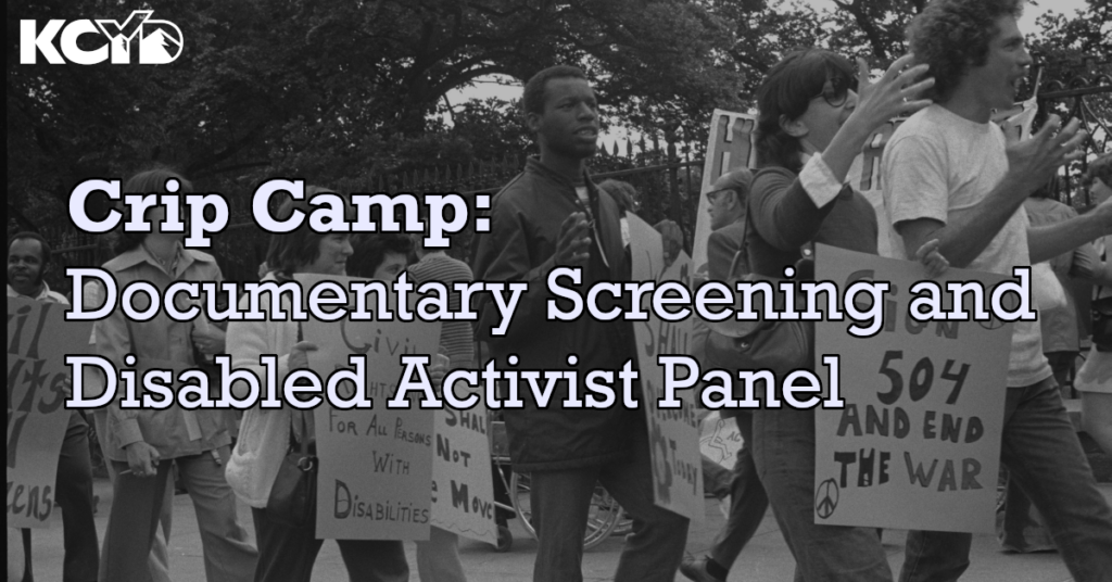 Crip Camp: Documentary Screening and Disabled Activist Panel with background image of protestors