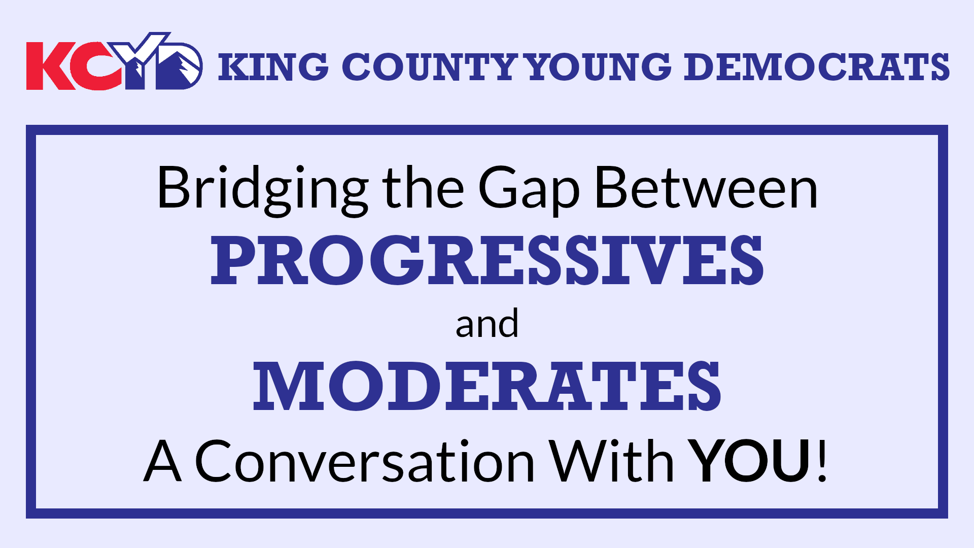 Bridging the Gap Between Progressives and Moderates; a Conversation With YOU!