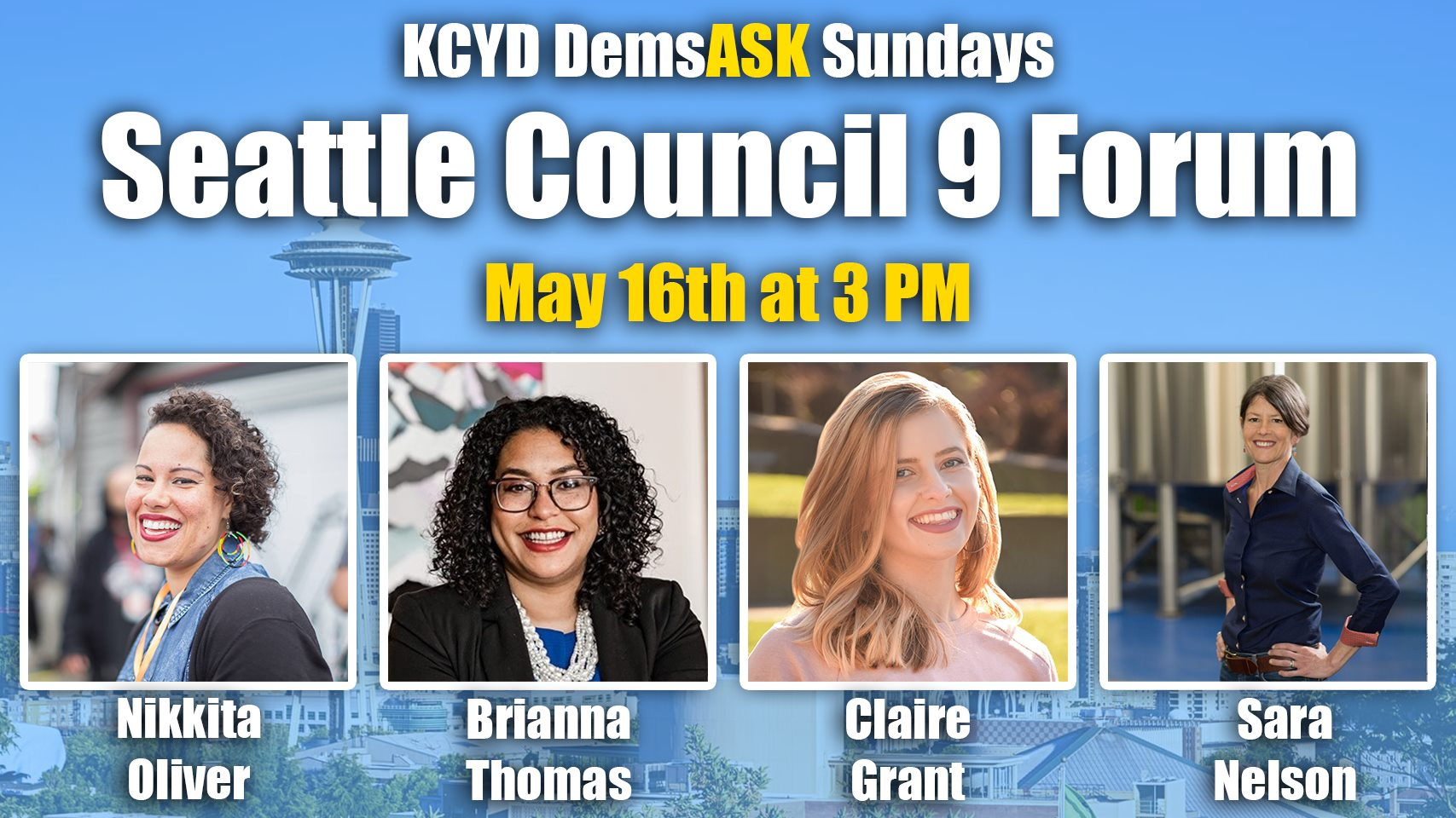 Seattle Council 9 Forum - May 16th at 3 PM, with Nikkita Oliver, Brianna Thomas, Claire Grant, and Sara Nelson