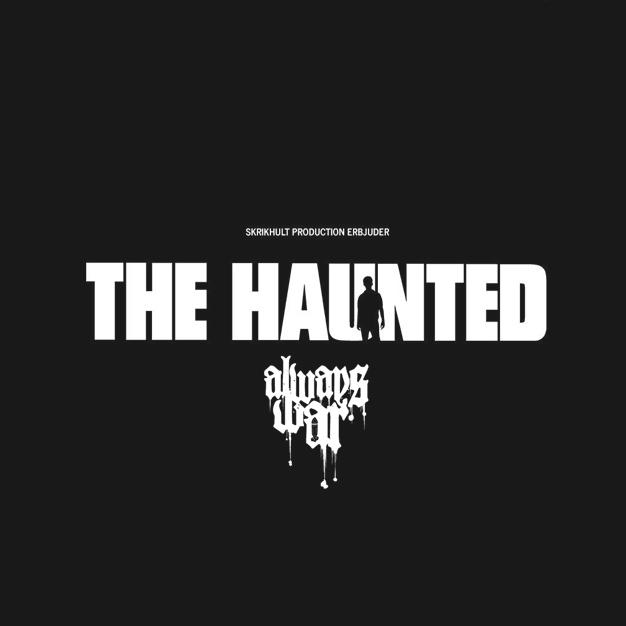 The Haunted & Always War