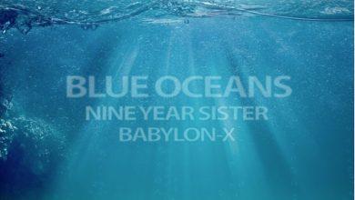 Photo of BABYLON-X & Nine Year Sister – Blue Oceans