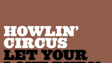 Photo of Howlin' Circus – Let Your Love Burn Out