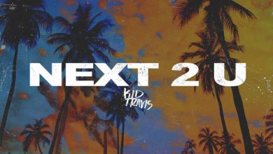 Photo of Kid Travis blends electro with emotions in 'Next 2 U'