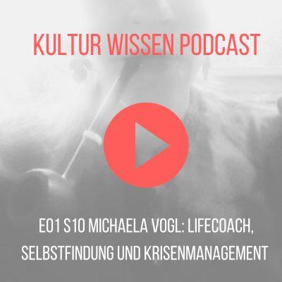 S01 E10 Michaela Vogl: Lifecoach, Selbstfindung und Krisenmanagement