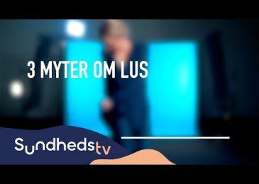 3 myter om lus | SundhedsTV og Læger Formidler