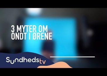 3 myter om mellemørebetændelse | SundhedsTV og Læger Formidler