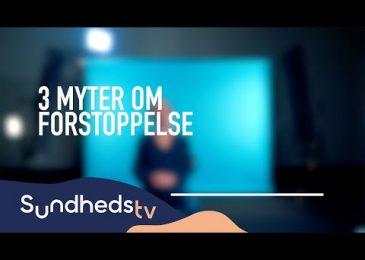 3 myter om forstoppelse | SundhedsTV og Læger Formidler
