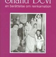 Shanti Devi – en berättelse om reinkarnation