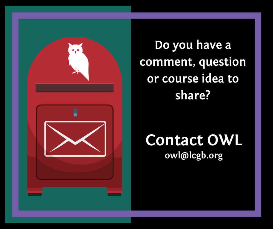 click to contact OWL with comments, questions or course ideas