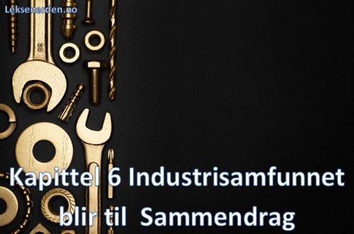 Kapittel 6 Industrisamfunnet blir til Sammendrag Historie Vg2