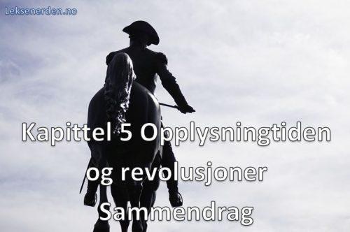 Kapittel 5 Opplysningstiden og revolusjoner Sammendrag Historie Vg2