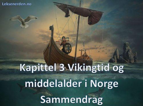 Kapittel 3 Vikingtid og middelalder i Norge Sammendrag Historie Vg2