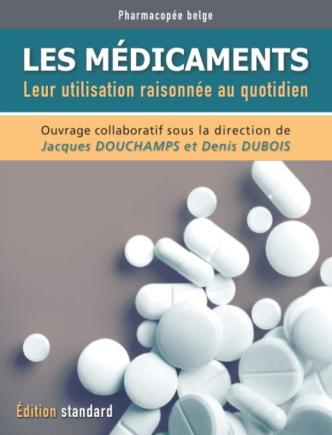 Couverture du livre | Les médicaments : leur utilisation raisonnée au quotidien