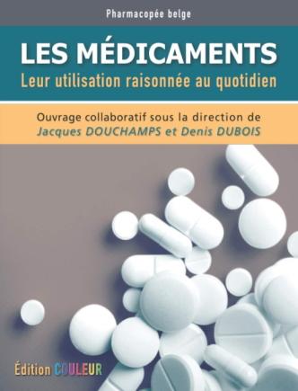 Version couleur Les médicaments leur utilisation raisonée au quotidien