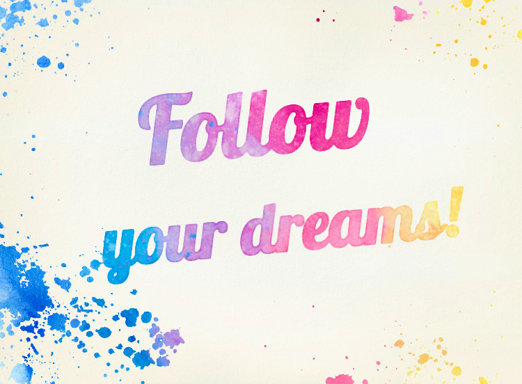 Follow your dreams watercolor