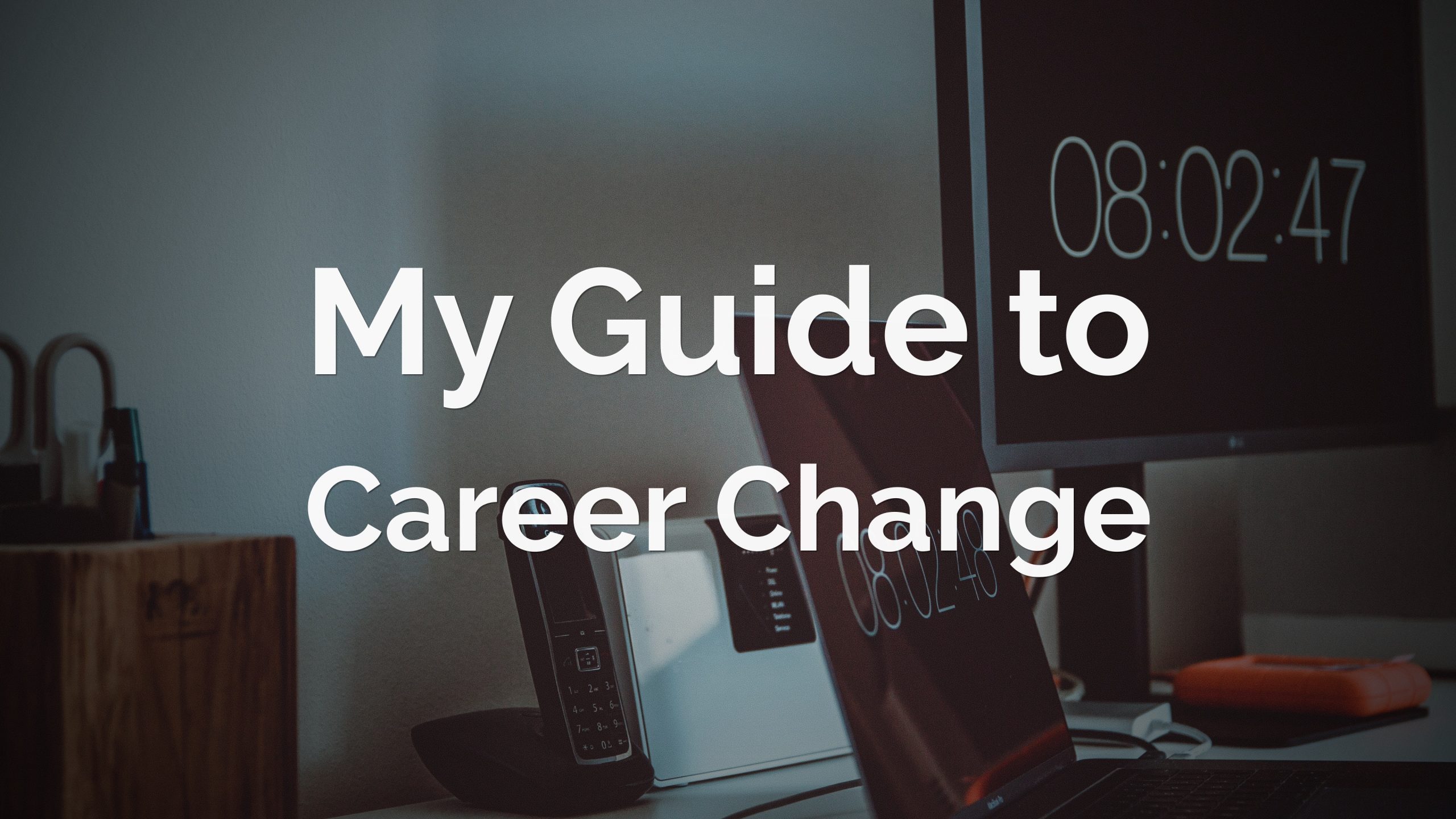 My Gude to Career Change Text