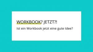 Ist ein eigenes Workbook jetzt eine gute Idee?