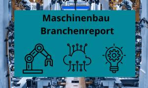 Branchenreport Maschinenbaubranche