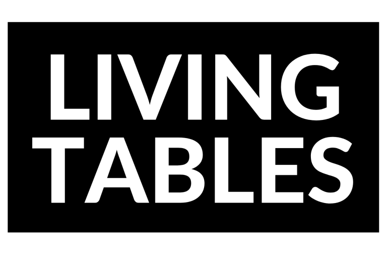 LIVING TABLES